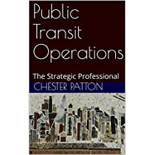 Public Transit Operations: The Strategic Professional