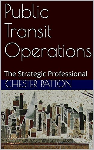 Download for free Public Transit Operations: The Strategic Professional