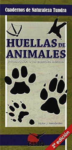 Descargar Libro Huellas De Animales . Introducción A Las Especies Ibéricas Victor J. Hernández