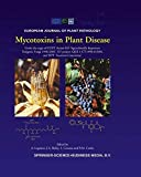 Mycotoxins in Plant Disease: Under the aegis of COST Action 835 'Agriculturally Important Toxigenic Fungi 1998-2003', EU project (QLK 1-CT-1998-01380), and ISPP 'Fusarium Committee'