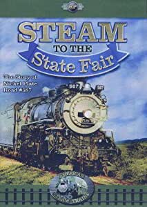 Steam to the State Fair, The Story of Nickel Plate #587 (Railway Productions)