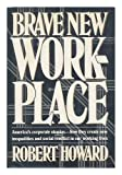 Brave New Workplace, Robert Howard, 0670187380