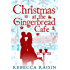 Christmas At The Gingerbread Café (The Gingerbread Café, Book 1) (The Gingerbread Cafe)