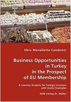 Business Opportunities in Turkey in the Prospect of EU Membership by Ebru Monelletta-Candemir (2008-01-02)