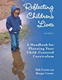 Reflecting Children's Lives, Debbie Curtis and Margie Carter, 1605540390