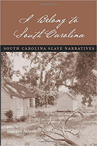 I belong to South Carolina: South Carolina slave narratives