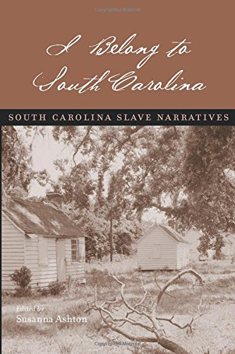 I belong to south carolina south carolina slave narratives i belong to south carolina south carolina slave narratives susanna ashton 9781570039010 amazon books fandeluxe Choice Image