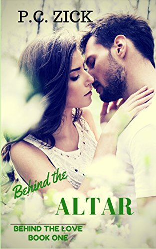 Book: Behind the Altar - Behind the Love Trilogy by P.C. Zick