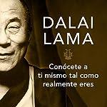 Conócete a ti mismo tal y como realmente eres |  Dalai Lama