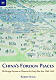 China's Foreign Places: The Foreign Presence in China in the Treaty Port Era, 1840–1943