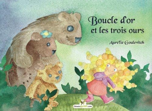 Boucle d'or et les trois ours  [Goulevitch, Aure'lie] (Tapa Blanda)