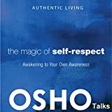 The Magic of Self-Respect: Awakening to Your Own
