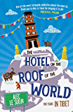 The Hotel on the Roof of the World: Five Years in Tibet (English Edition)