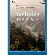 Preludes For Organ: Hymn Arrangements for Seasonal and General Use (Lillenas Publications) by Ethel Tench Rogers (1987-10-30)