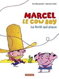 Marcel le cowboy, Tome 1 : La forêt qui pique par Eva Muszynski