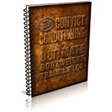 Convict Conditioning Ultimate Bodyweight Training Log (Convict Conditioning)