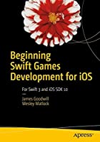 Beginning Swift Games Development for iOS, 2nd Edition Front Cover