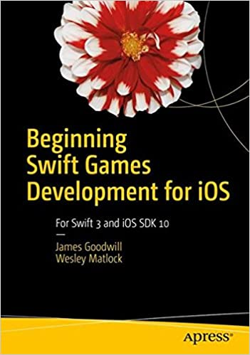 Beginning Swift Games Development for iOS, 2nd Edition