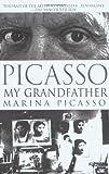 Picasso, My Grandfather, Marina Picasso, 1573229539