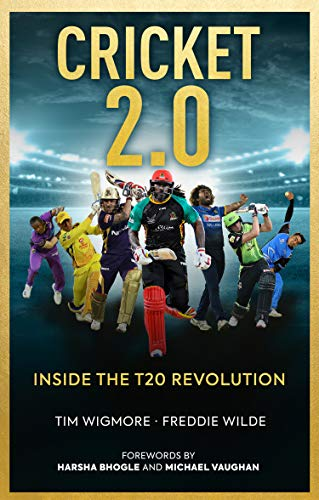 Cricket 2.0: Inside the T20 Revolution por Tim Wigmore,Freddie Wilde,Harsha Bhogle,Michael Vaughan