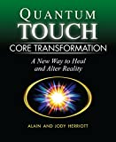 quantum touch the power to heal - Quantum-Touch Core Transformation: A New Way to Heal and Alter Reality