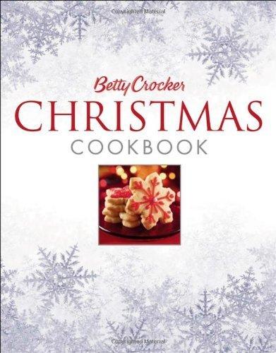 Betty Crockers Best Christmas Cookbook - Betty Crocker Christmas Cookbook by Betty Crocker Editors (2006-08-28)