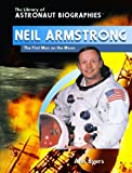 Neil Armstrong: The First Man on the Moon (Library of Astronaut Biographies) by Ann Byers (2004-02-03) Livre Pdf/ePub eBook