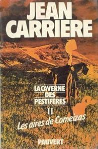 La Caverne des pestiférés, tome 2 : Les aires de Comeizas par Jean Carrière