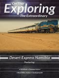 Exploring the Extraordinary Desert Express Namibia