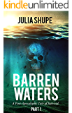 Barren Waters - Part One: (A Post-Apocalyptic Tale of Survival)