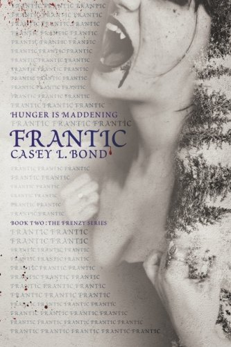Read Online Frantic (The Frenzy Series) (Volume 2) PDF