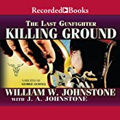 Killing Ground: The Last Gunfighter | William Johnstone