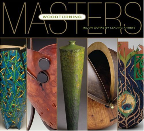 Masters: Woodturning: Major Works by Leading Artists pdf