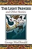 The Light Princess and Other Stories (Fantasy Stories of George MacDonald)