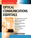 Optical Communications Essentials, Gerd Keiser, 0071737995