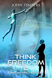 Think Freedom 2: Time Marches On