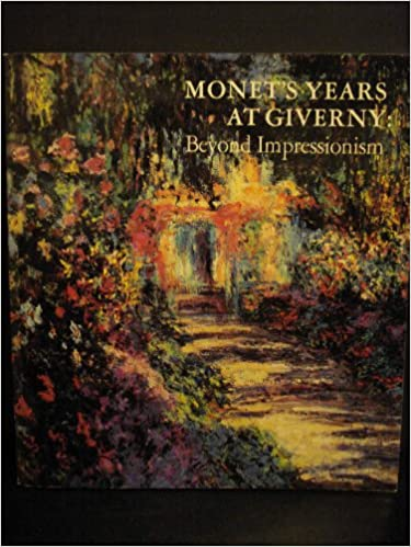 Monet's Years at Giverny: Beyond Impressionism (English and French Edition)