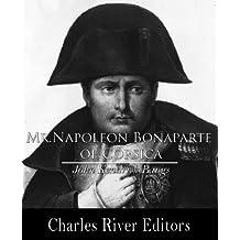 Mr. Napoleon Bonaparte of Corsica (Illustrated)