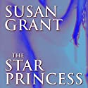 The Star Princess Audiobook by Susan Grant Narrated by Vanessa Hart