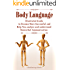 Body Language: Illustrated Guide to Become More Successful, Attractive, Desired and Help You analyze and understand  Nonverbal Communication