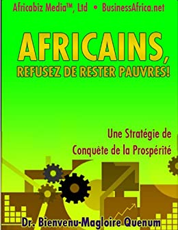Africains, Refusez de Rester Pauvres! (Fast Developing for Africa t. 2) (French Edition) by [Quenum, Bienvenu-Magloire]