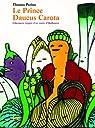 Prince Daucus Carota (le) par Perino