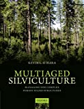 Multiaged Silviculture : Managing for Complex Forest Stand Structures, O'Hara, Kevin, 0198703066