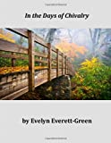 In the Days of Chivalry, Evelyn Evelyn Everett-Green, 1496186931