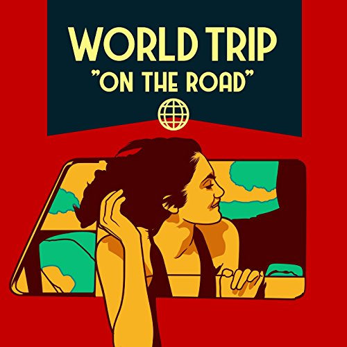 World Trip - On the Road