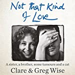 Not That Kind of Love | Clare Wise,Greg Wise