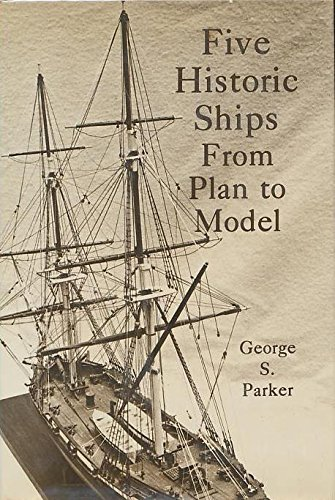 Historic Ship Models - Five Historic Ships: From Plan to Model