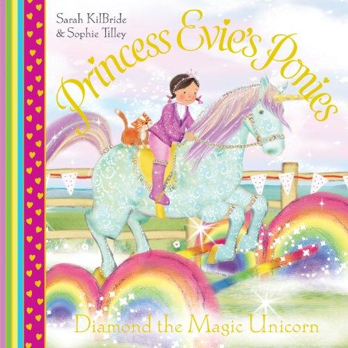 (Princess Evie's Ponies: Diamond the Magic Unicorn)
