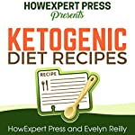 Ketogenic Diet Recipes |  HowExpert Press,Evelyn Reilly