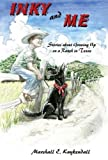 img - for Inky & Me: Stories About Growing Up on a Ranch in book / textbook / text book